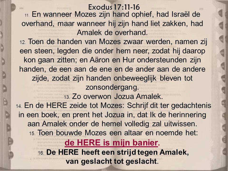 Exodus 17:11-16 11.