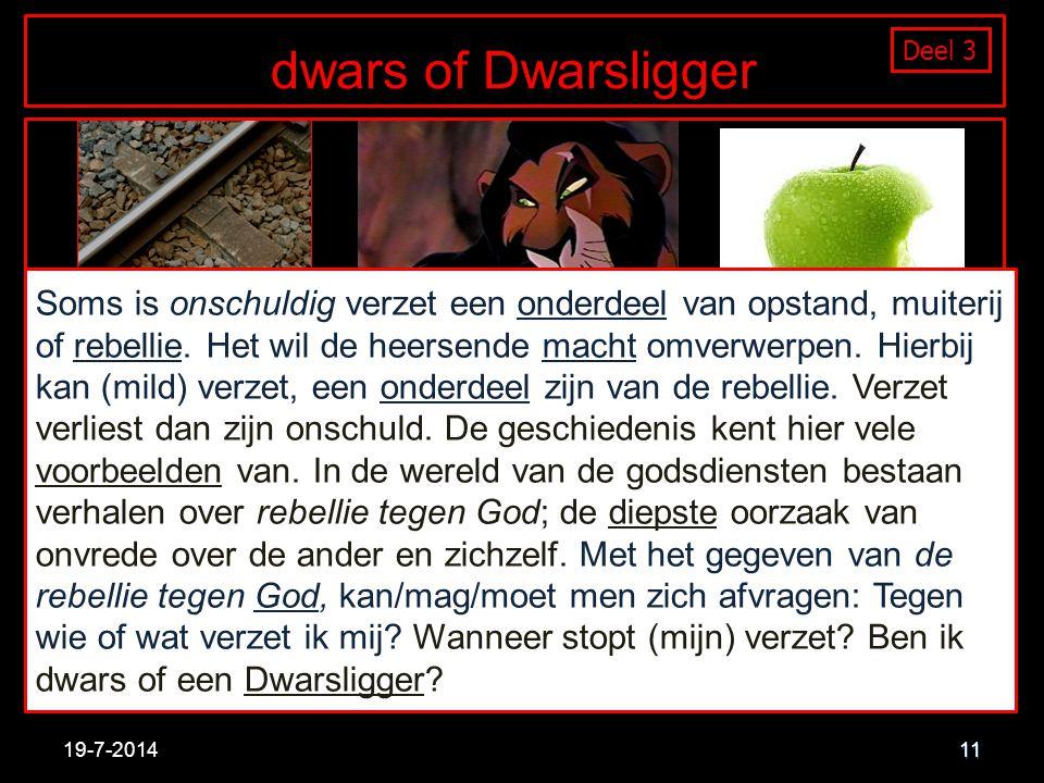 dwars of Dwarsligger Deel 3 11 19-7-2014 Soms is onschuldig verzet een onderdeel van opstand, muiterij of rebellie.