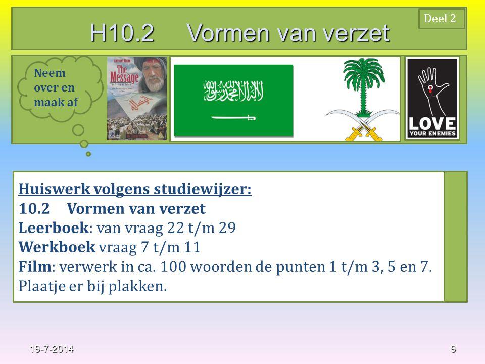 9 Huiswerk volgens studiewijzer: 10.2Vormen van verzet Leerboek: van vraag 22 t/m 29 Werkboek vraag 7 t/m 11 Film: verwerk in ca.