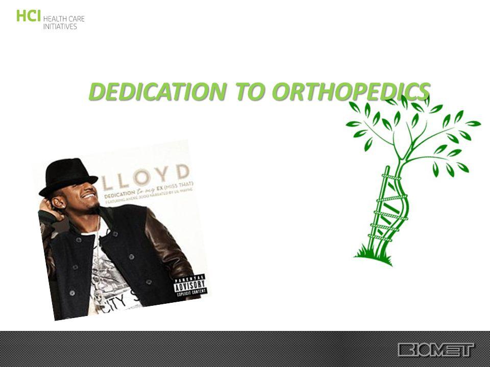 DEDICATION TO ORTHOPEDICS Waarom?