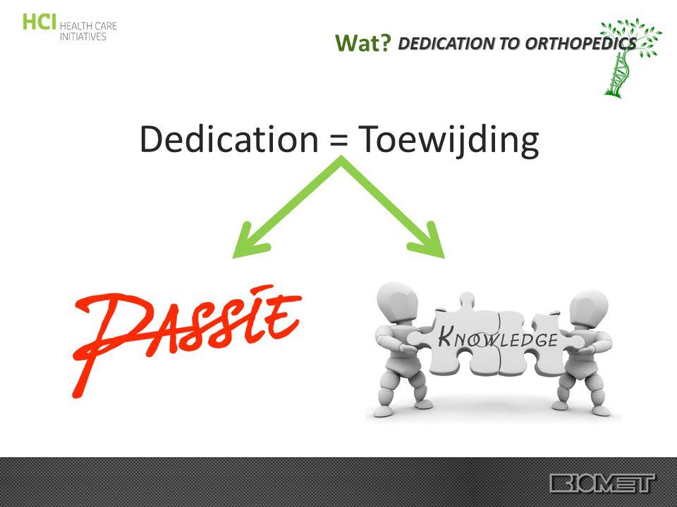 DEDICATION TO ORTHOPEDICS Wat.