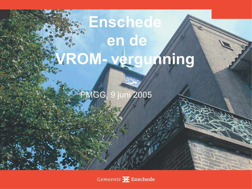 Enschede en de VROM- vergunning PMGG, 9 juni 2005