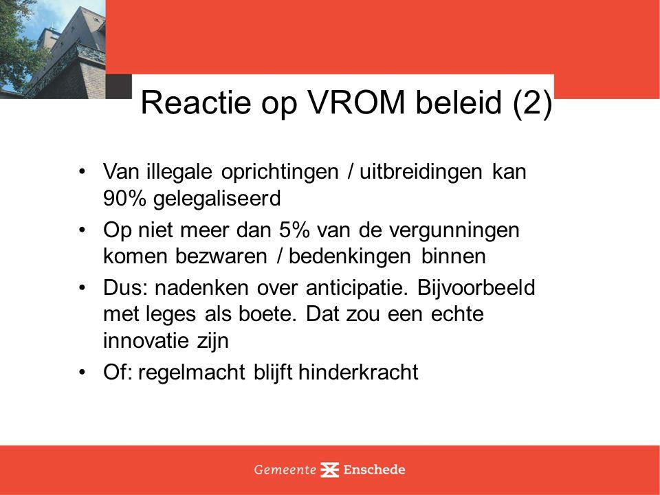 Reactie op VROM beleid (3) Aardige samenvoeging van stelsels Veel haken en ogen -verschillende bevoegde gezagen -rechtbank moet milieukennis ontwikkelen -etc.