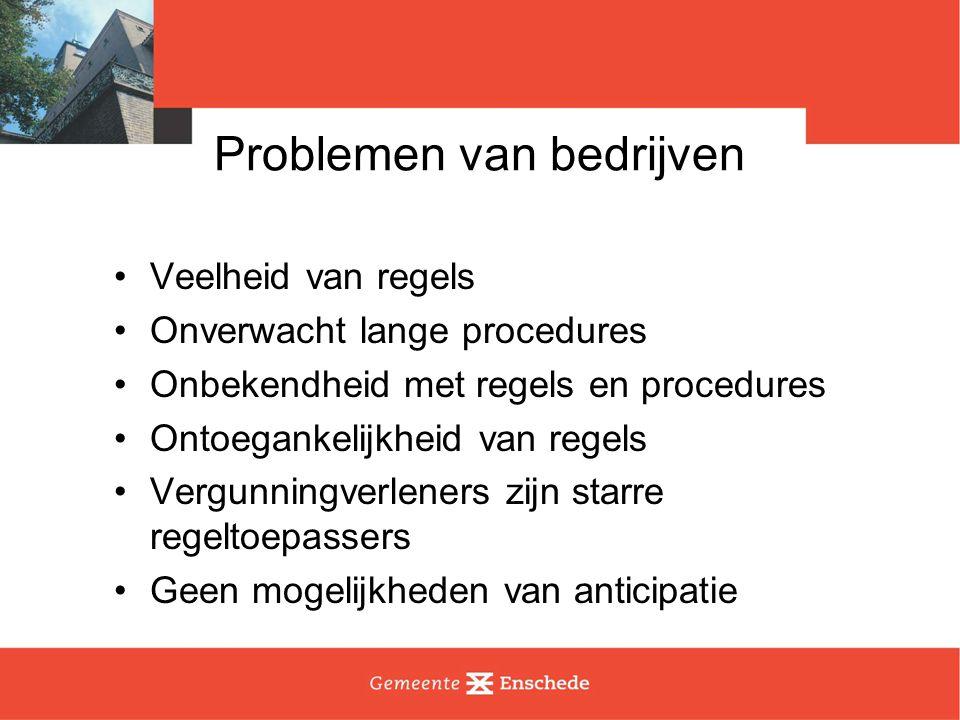 Veelheid van regels Onverwacht lange procedures Onbekendheid met regels en procedures Ontoegankelijkheid van regels Vergunningverleners zijn starre re