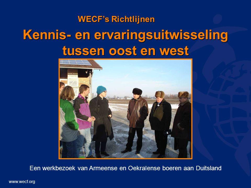 www.wecf.org Kennis- en ervaringsuitwisseling tussen oost en west WECF's Richtlijnen Een werkbezoek van Armeense en Oekraïense boeren aan Duitsland