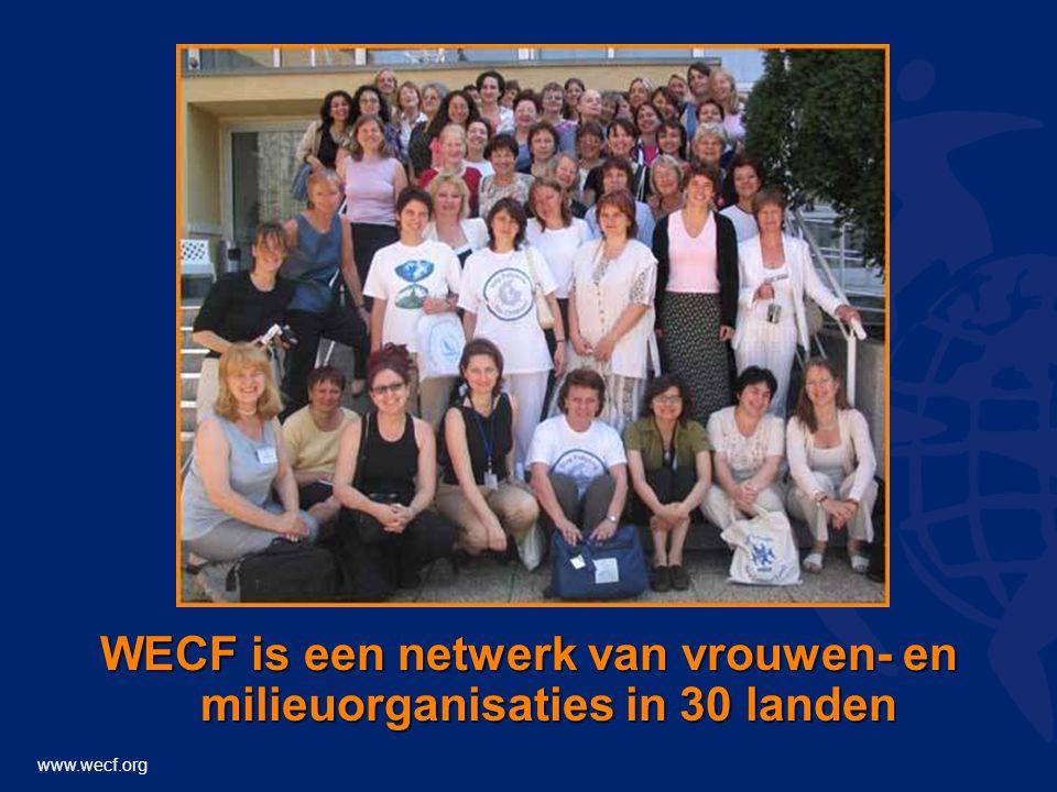 www.wecf.org WECF is een netwerk van vrouwen- en milieuorganisaties in 30 landen