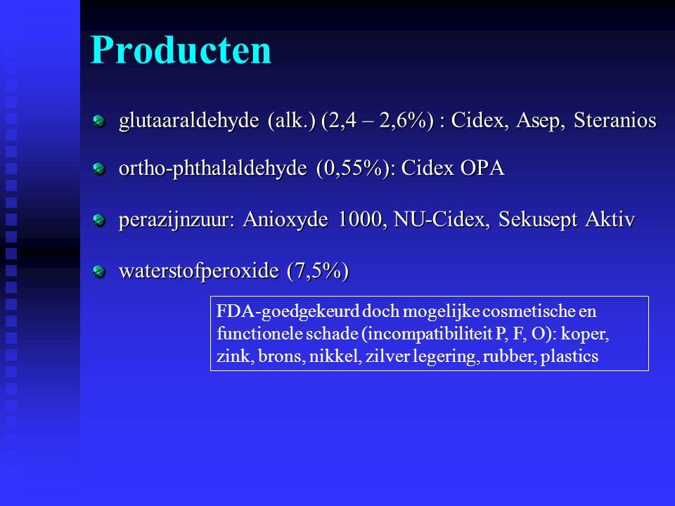 glutaaraldehyde (alk.) (2,4 – 2,6%) : Cidex, Asep, Steranios ortho-phthalaldehyde (0,55%): Cidex OPA perazijnzuur: Anioxyde 1000, NU-Cidex, Sekusept A