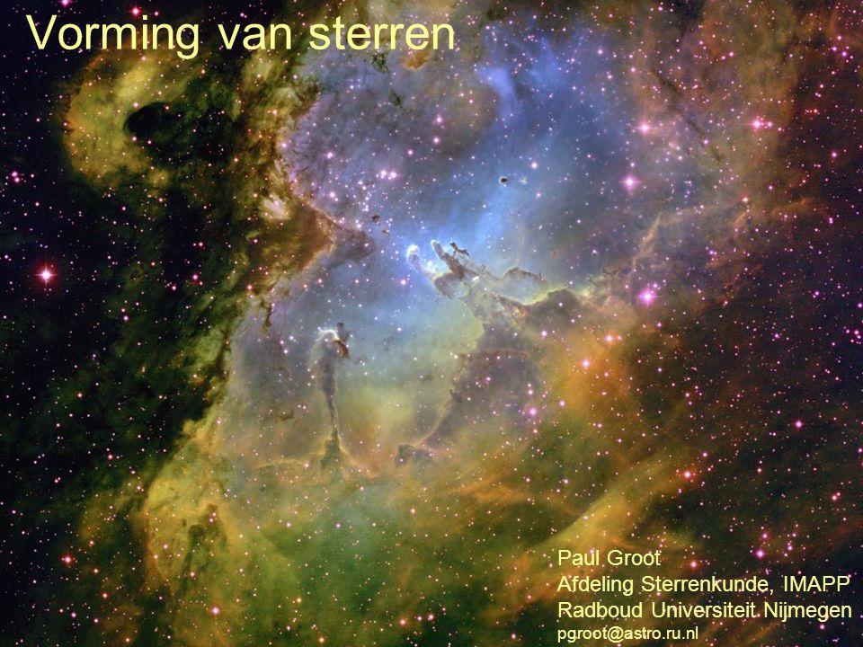 Vorming van sterren Paul Groot Afdeling Sterrenkunde, IMAPP Radboud Universiteit Nijmegen pgroot@astro.ru.nl