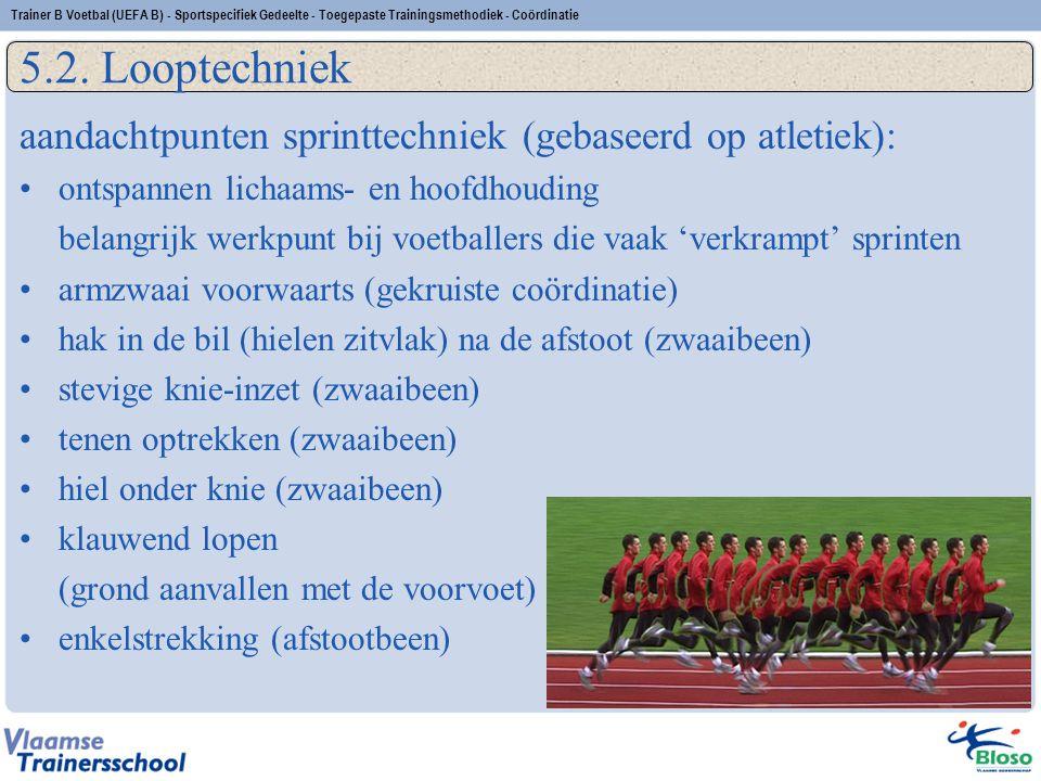 aandachtpunten sprinttechniek (gebaseerd op atletiek): ontspannen lichaams- en hoofdhouding belangrijk werkpunt bij voetballers die vaak 'verkrampt' s