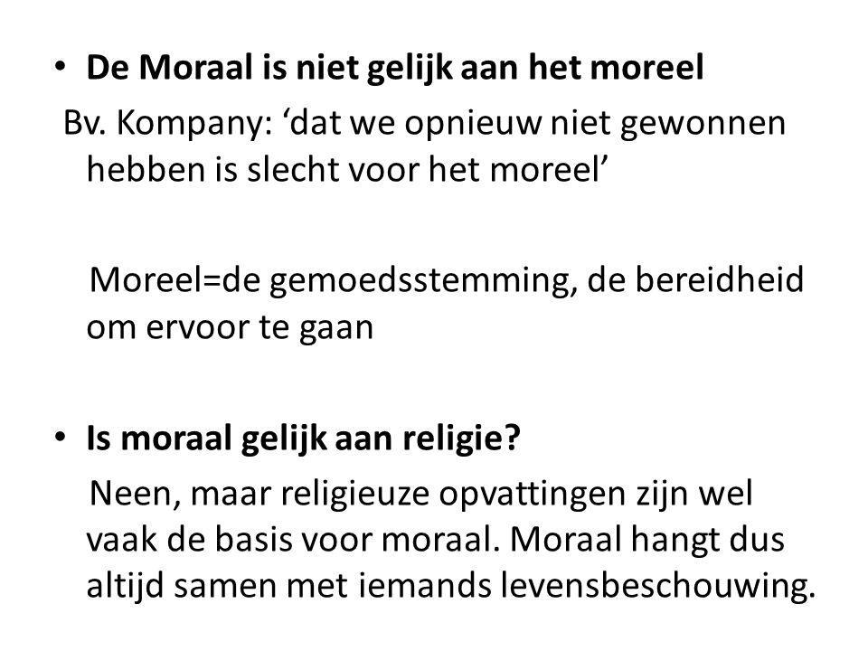 De Moraal is niet gelijk aan het moreel Bv. Kompany: 'dat we opnieuw niet gewonnen hebben is slecht voor het moreel' Moreel=de gemoedsstemming, de ber