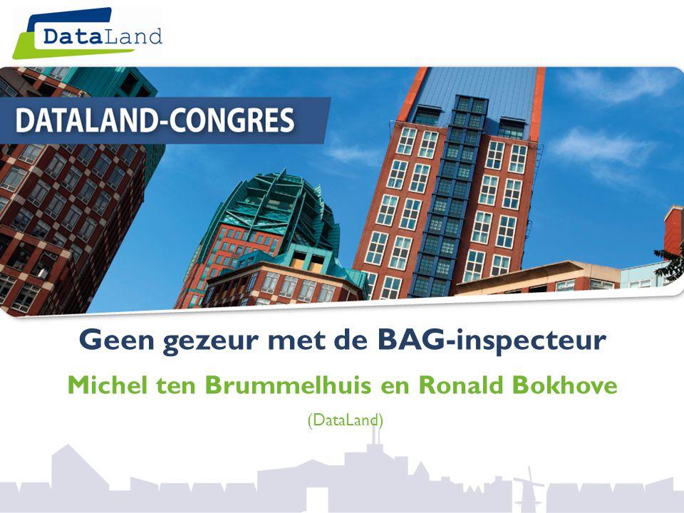 Geen gezeur met de BAG-inspecteur Michel ten Brummelhuis en Ronald Bokhove (DataLand)