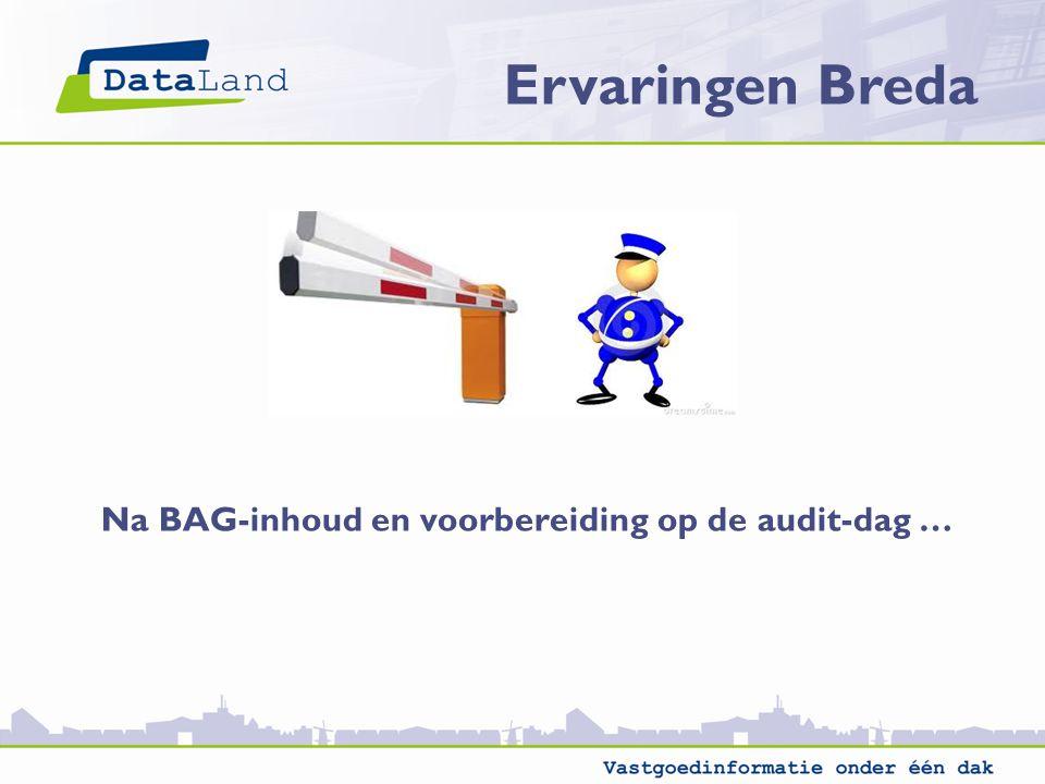 Ervaringen Breda Na BAG-inhoud en voorbereiding op de audit-dag …