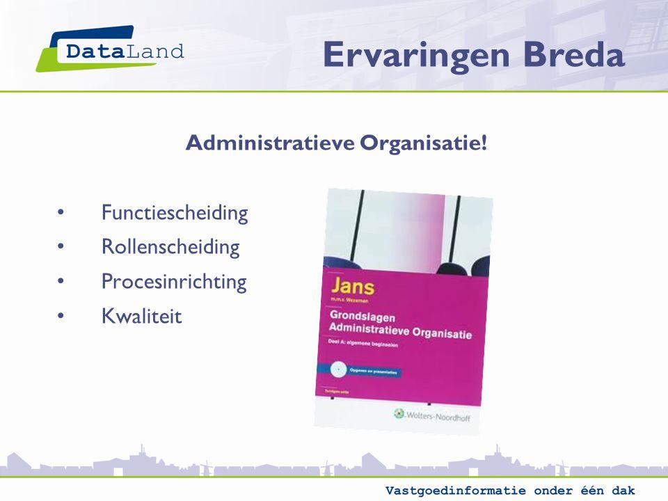 Ervaringen Breda Administratieve Organisatie! Functiescheiding Rollenscheiding Procesinrichting Kwaliteit