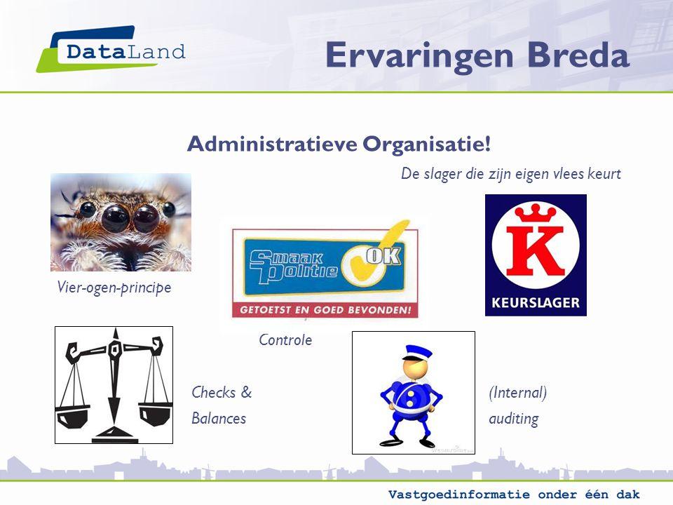 Ervaringen Breda Administratieve Organisatie! De slager die zijn eigen vlees keurt Vier-ogen-principe Controle Checks & (Internal) Balances auditing