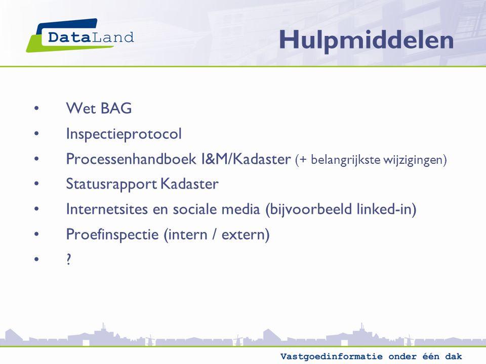 Wet BAG Inspectieprotocol Processenhandboek I&M/Kadaster (+ belangrijkste wijzigingen) Statusrapport Kadaster Internetsites en sociale media (bijvoorbeeld linked-in) Proefinspectie (intern / extern) .