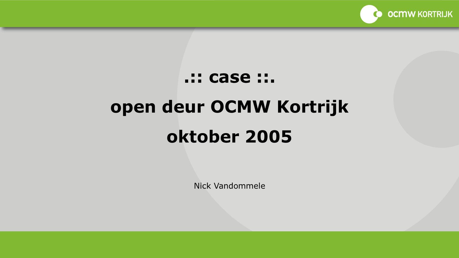open deur ocmw kortrijk | extra info draaiboek Ministerie Maatschappelijke Integratie (zie kennisdatabank Kortom)
