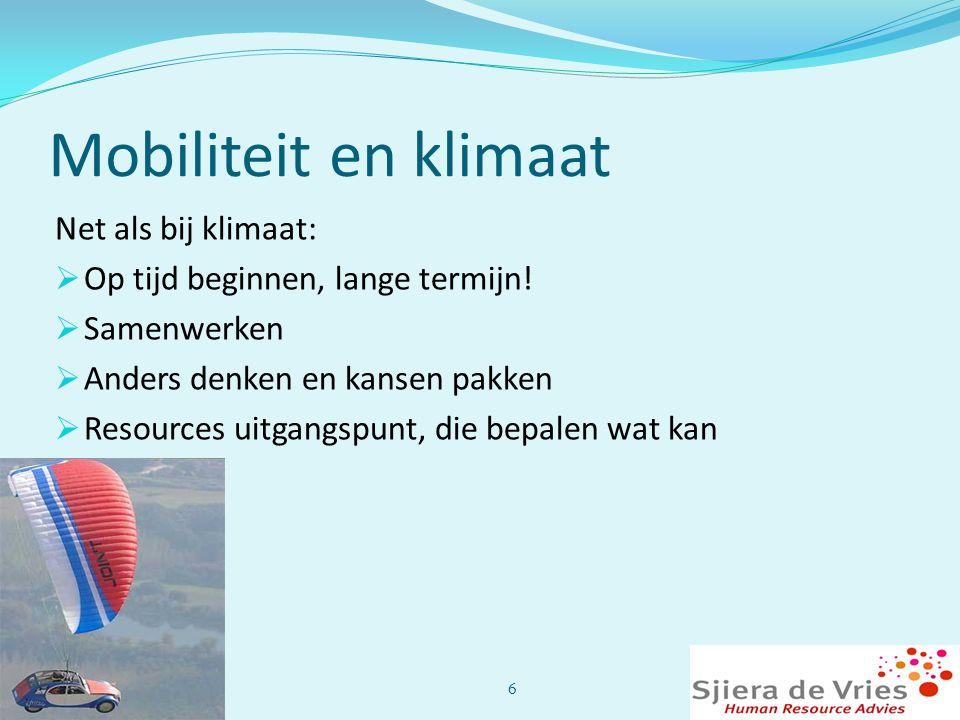 Mobiliteit en klimaat Net als bij klimaat:  Op tijd beginnen, lange termijn!  Samenwerken  Anders denken en kansen pakken  Resources uitgangspunt,