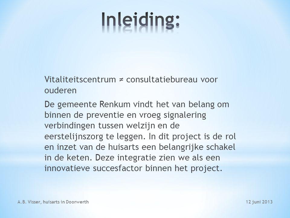 12 juni 2013A.B.Visser, huisarts in Doorwerth Op cliëntniveau: Een gesprekspartner en mobiliteit.
