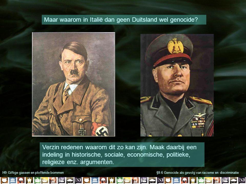 H9 Giftige gassen en ploffende bommen§9.6 Genocide als gevolg van racisme en discriminatie Maar waarom in Italië dan geen Duitsland wel genocide.