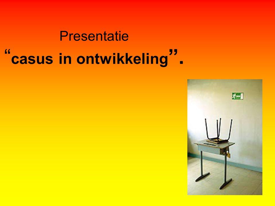 Presentatie casus in ontwikkeling .