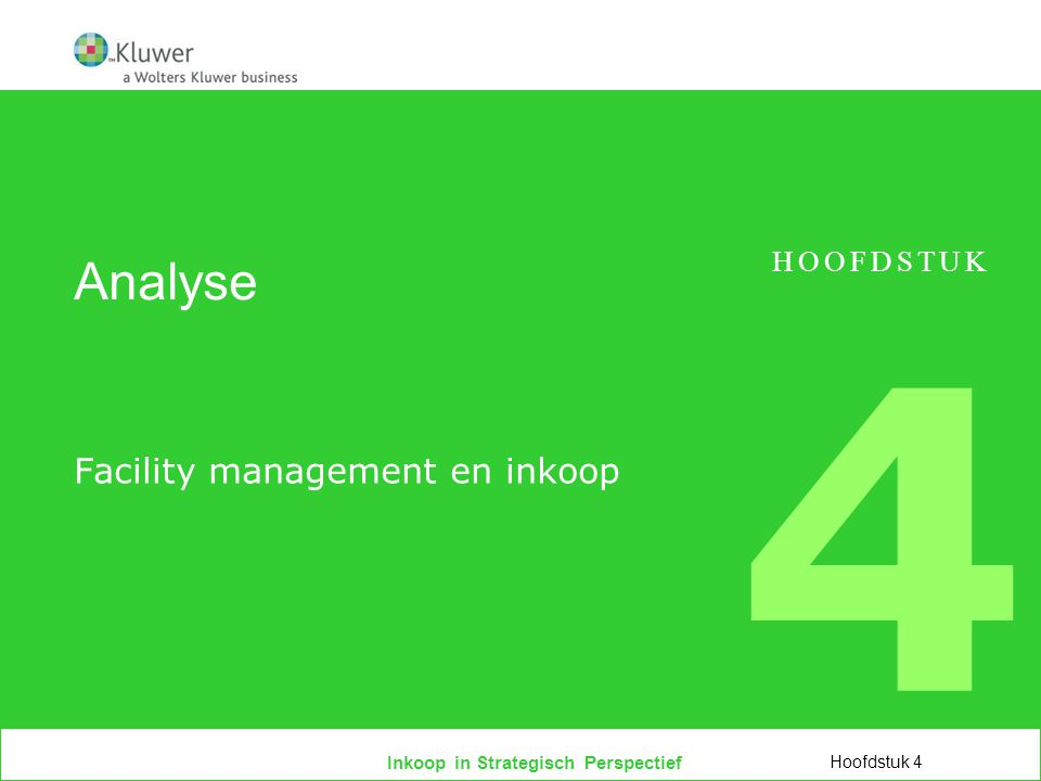 Inkoop in Strategisch Perspectief Analyse Facility management en inkoop Hoofdstuk 4 HOOFDSTUK 4