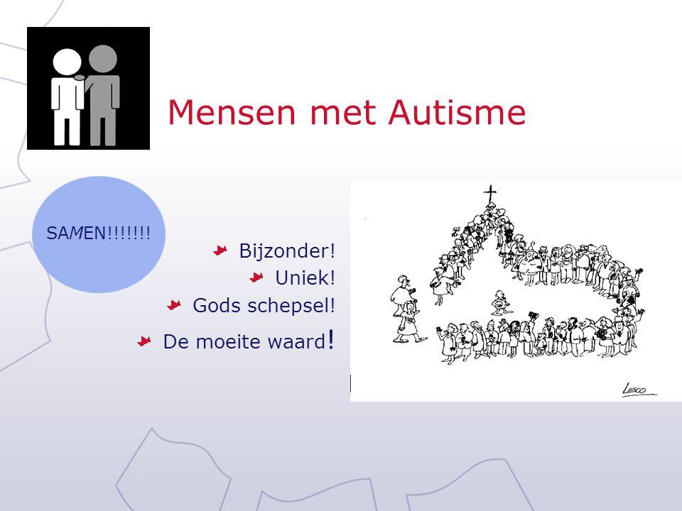 Mensen met Autisme Bijzonder! Uniek! Gods schepsel! De moeite waard ! SAMEN!!!!!!!