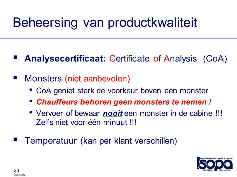 Maart 2012 23 Beheersing van productkwaliteit  Analysecertificaat: Certificate of Analysis (CoA)  Monsters (niet aanbevolen ) CoA geniet sterk de vo
