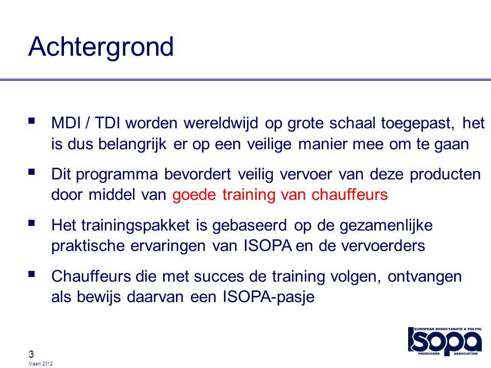 Maart 2012 3 Achtergrond  MDI / TDI worden wereldwijd op grote schaal toegepast, het is dus belangrijk er op een veilige manier mee om te gaan  Dit