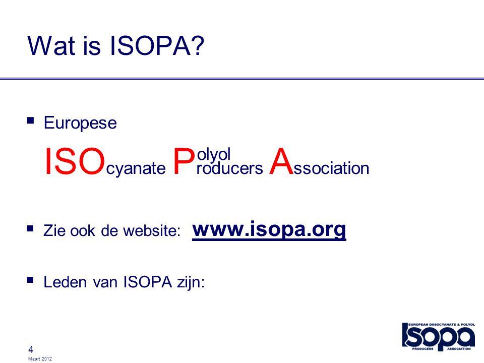 Maart 2012 Disclaimer 55 Deze productbeheerinitiatieven van ISOPA en haar leden ontheffen klanten, producenten en andere deelnemers aan de bevoorradingsketen niet van hun plichten op het gebied van veiligheid, gezondheid en milieu op de werkplek en hun wettelijke verplichtingen.