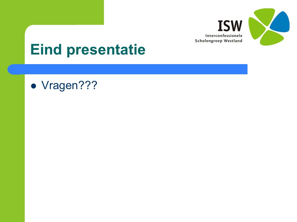 Eind presentatie Vragen???