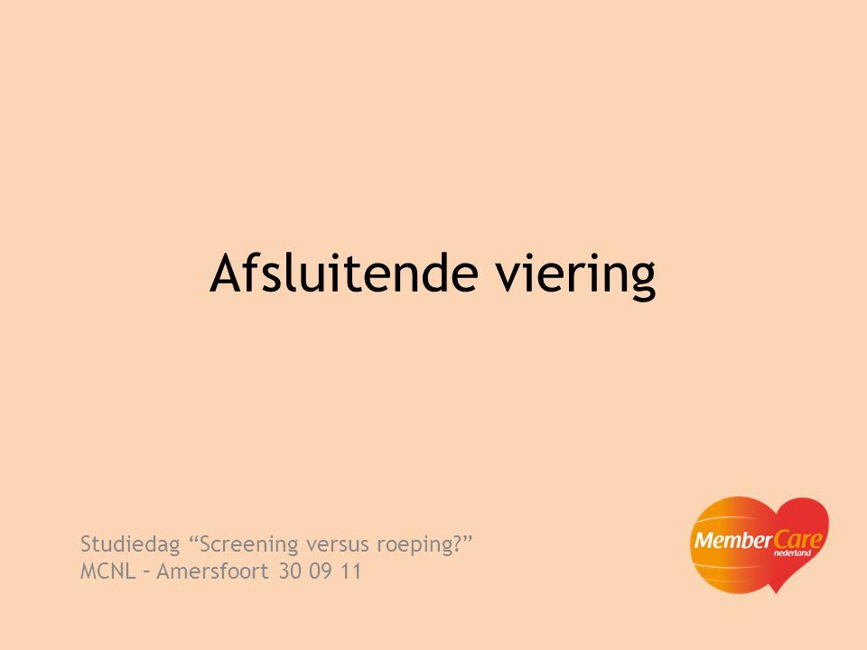Uitgaan… Studiedag Screening versus roeping? MCNL – Amersfoort 30 09 11