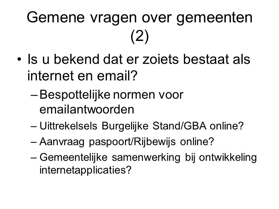 Gemene vragen over gemeenten (2) Is u bekend dat er zoiets bestaat als internet en email.