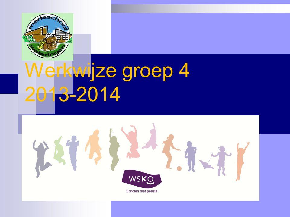 Werkwijze groep 4 2013-2014