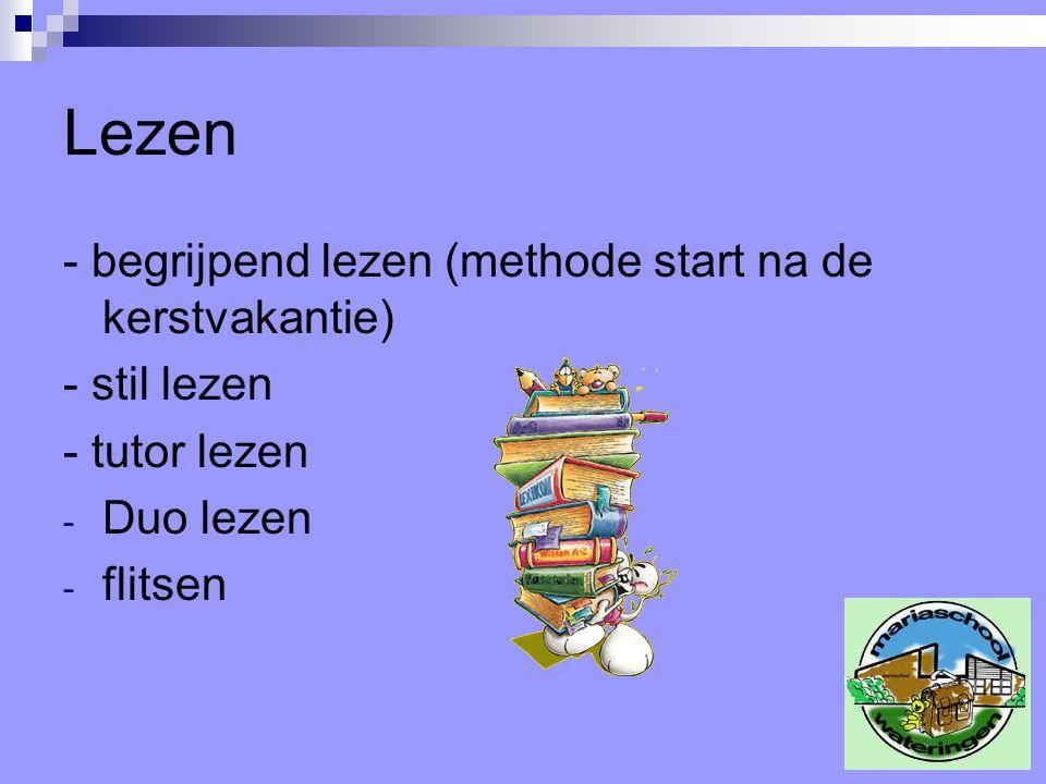 Lezen - begrijpend lezen (methode start na de kerstvakantie) - stil lezen - tutor lezen - Duo lezen - flitsen