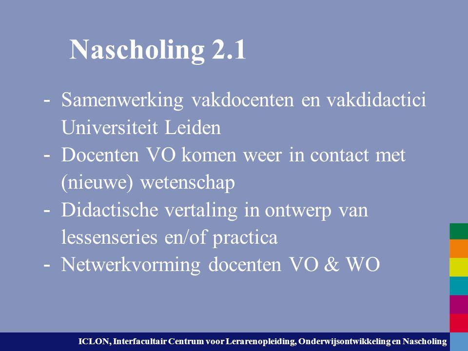 ICLON, Interfacultair Centrum voor Lerarenopleiding, Onderwijsontwikkeling en Nascholing Nascholing 2.1 - Samenwerking vakdocenten en vakdidactici Uni