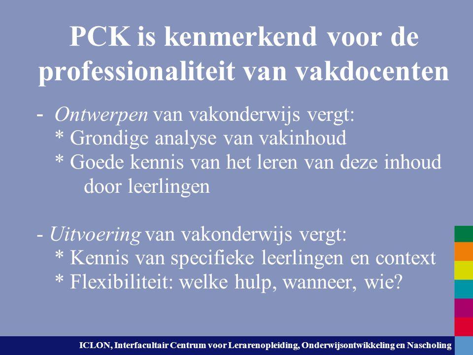 ICLON, Interfacultair Centrum voor Lerarenopleiding, Onderwijsontwikkeling en Nascholing PCK is kenmerkend voor de professionaliteit van vakdocenten -