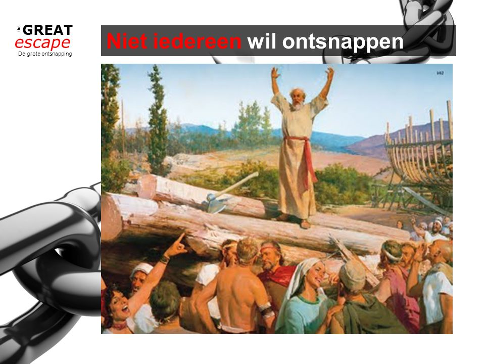 the GREAT escape De grote ontsnapping God wil dat iedereen gered wordt