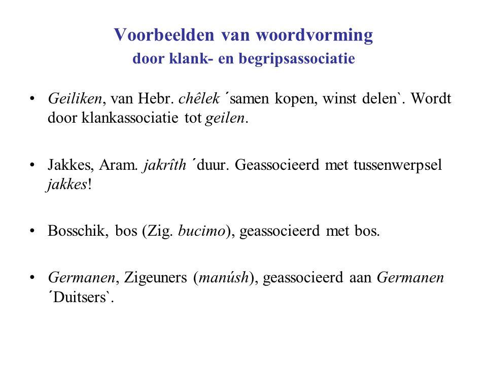 Voorbeelden van woordvorming door klank- en begripsassociatie Geiliken, van Hebr.