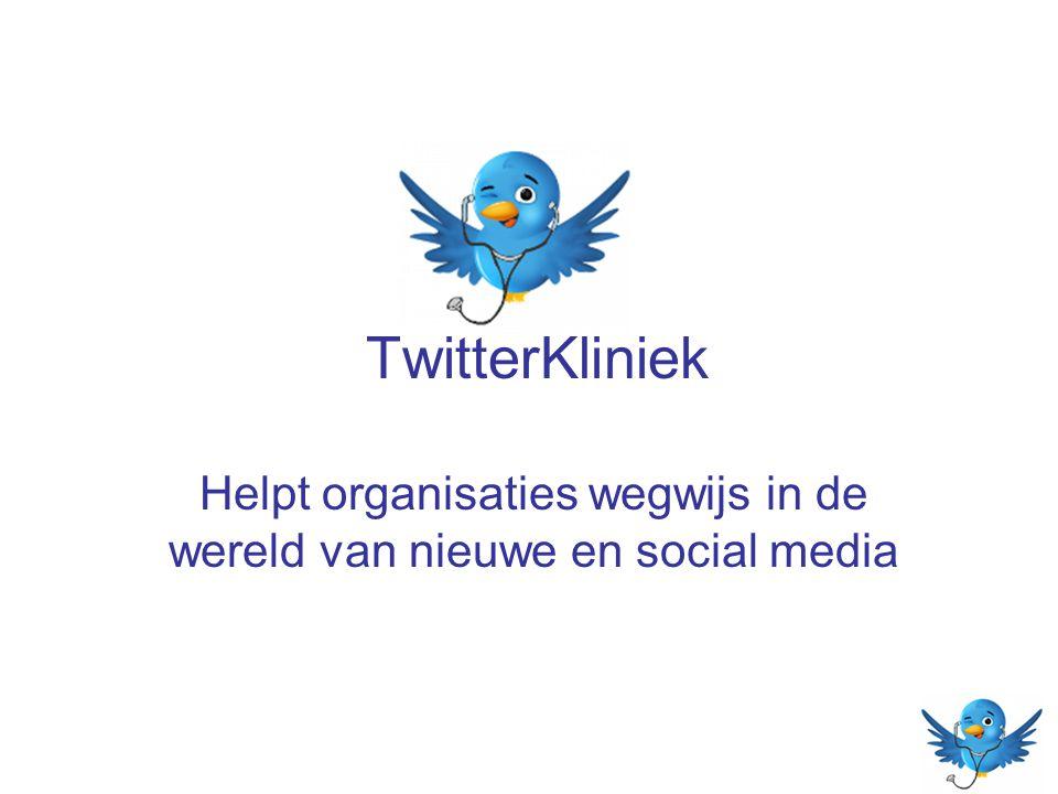 TwitterKliniek Helpt organisaties wegwijs in de wereld van nieuwe en social media
