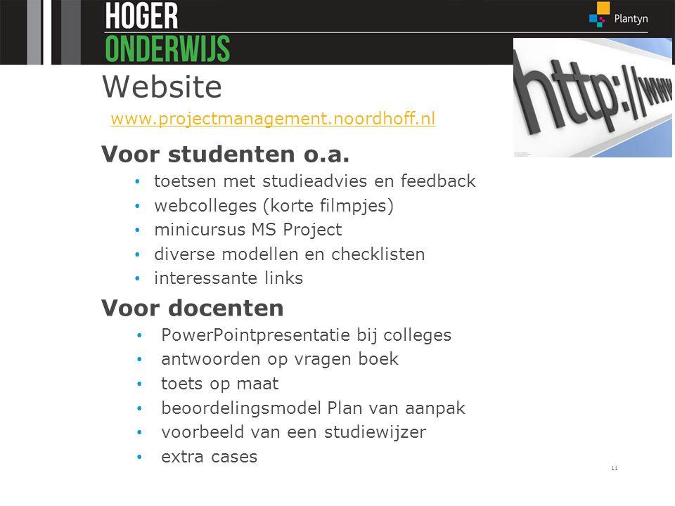 Website Voor studenten o.a. toetsen met studieadvies en feedback webcolleges (korte filmpjes) minicursus MS Project diverse modellen en checklisten in