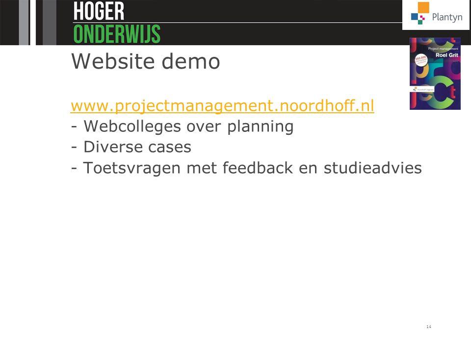 14 Website demo www.projectmanagement.noordhoff.nl - Webcolleges over planning - Diverse cases - Toetsvragen met feedback en studieadvies