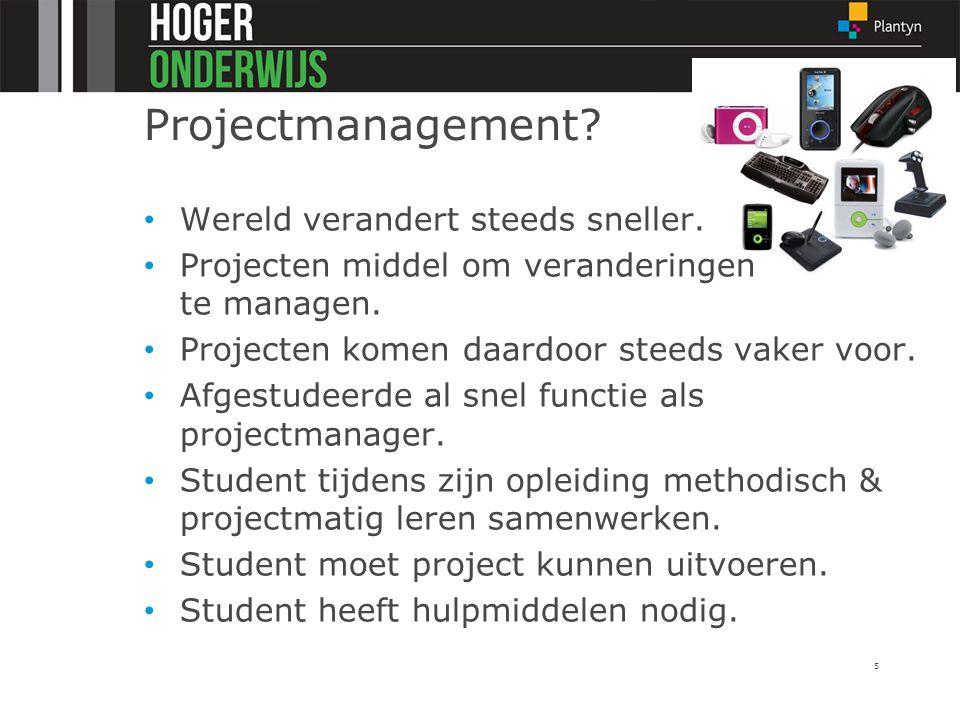 Projectmanagement? Wereld verandert steeds sneller. Projecten middel om veranderingen te managen. Projecten komen daardoor steeds vaker voor. Afgestud