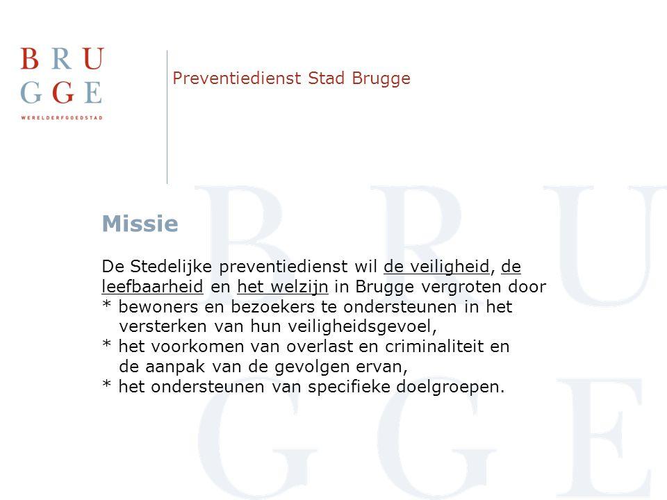 Preventiedienst Stad Brugge Missie De Stedelijke preventiedienst wil de veiligheid, de leefbaarheid en het welzijn in Brugge vergroten door * bewoners