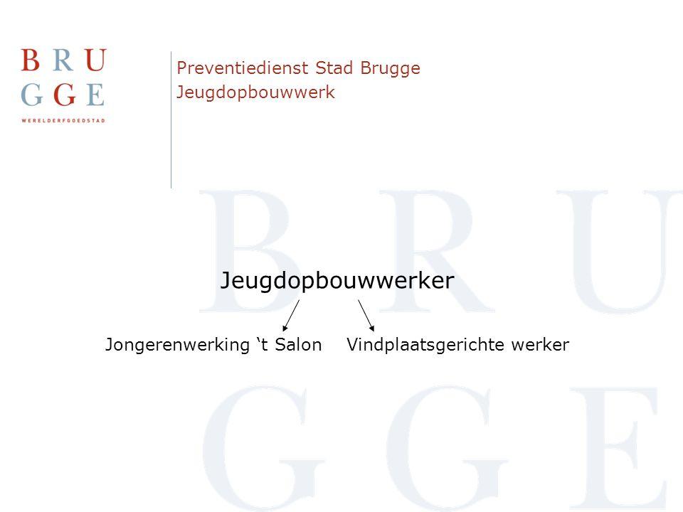 Preventiedienst Stad Brugge Jeugdopbouwwerk Jeugdopbouwwerker Jongerenwerking 't Salon Vindplaatsgerichte werker