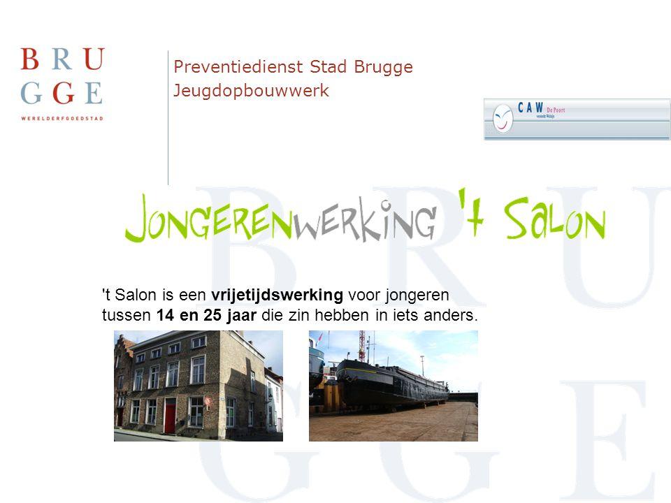 Preventiedienst Stad Brugge Jeugdopbouwwerk 't Salon is een vrijetijdswerking voor jongeren tussen 14 en 25 jaar die zin hebben in iets anders.