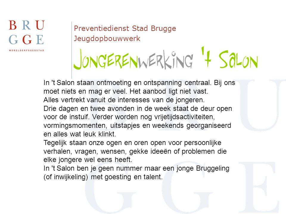 Preventiedienst Stad Brugge Jeugdopbouwwerk In 't Salon staan ontmoeting en ontspanning centraal. Bij ons moet niets en mag er veel. Het aanbod ligt n