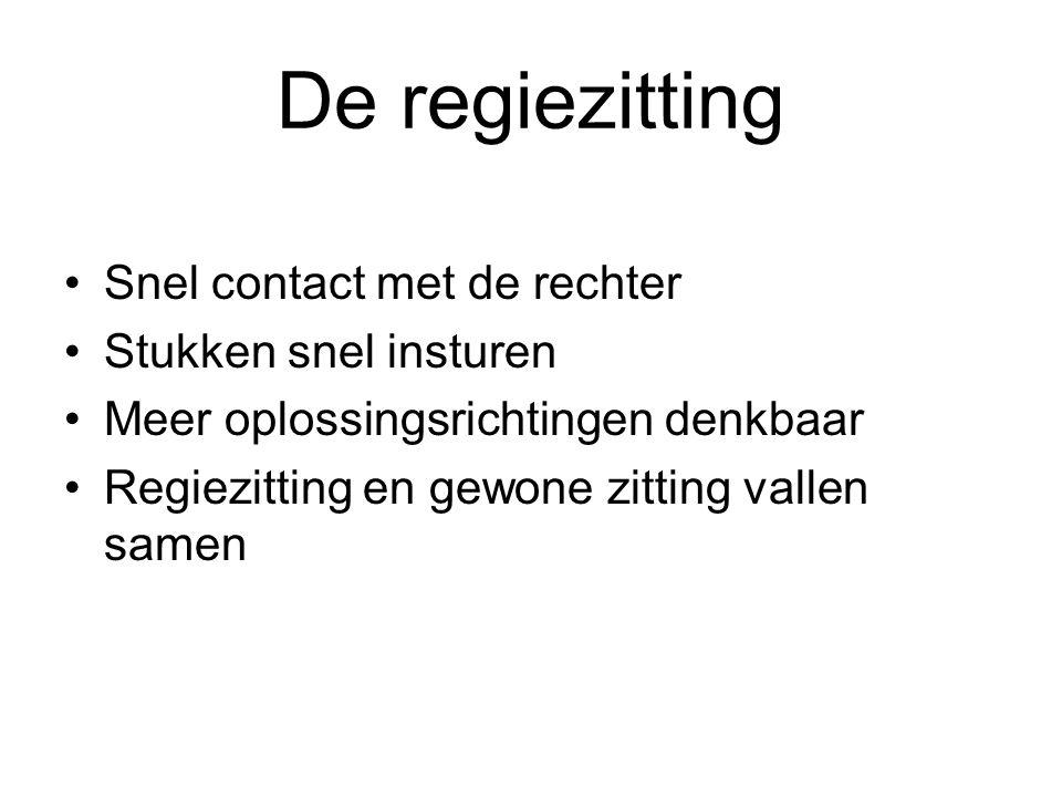 De regiezitting (2) Juridisch geschil Procespositie en bewijslastverdeling Informatievoorziening door de rechter Achterliggend conflict.