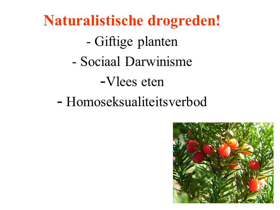 - Giftige planten - Sociaal Darwinisme - Vlees eten - Homoseksualiteitsverbod