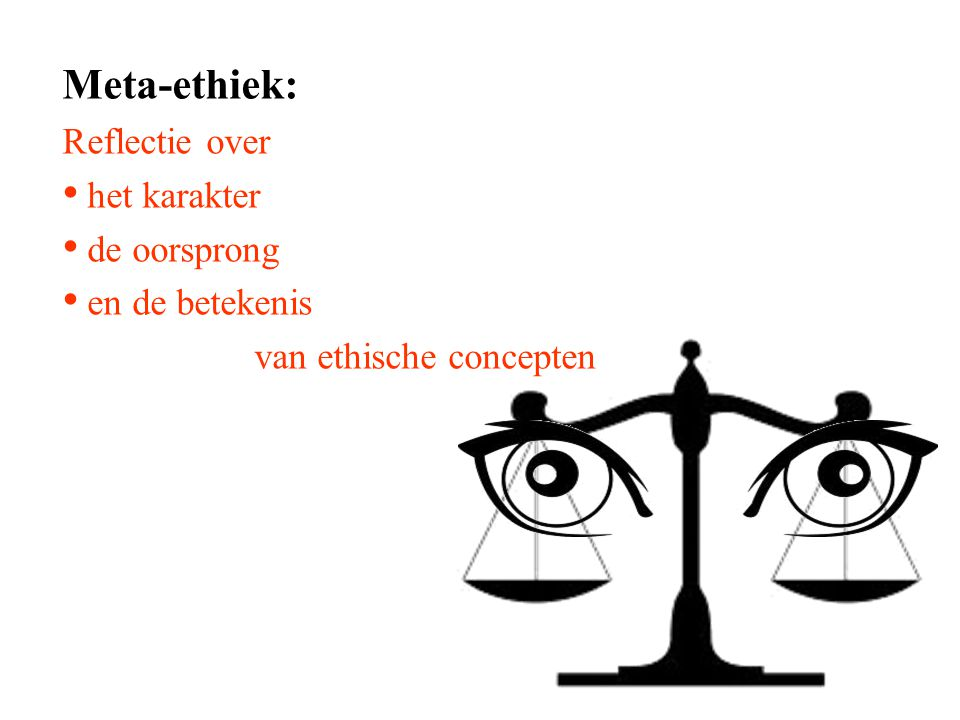 Meta-ethiek: Reflectie over het karakter de oorsprong en de betekenis van ethische concepten