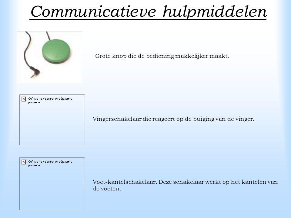 Communicatieve hulpmiddelen Grote knop die de bediening makkelijker maakt.